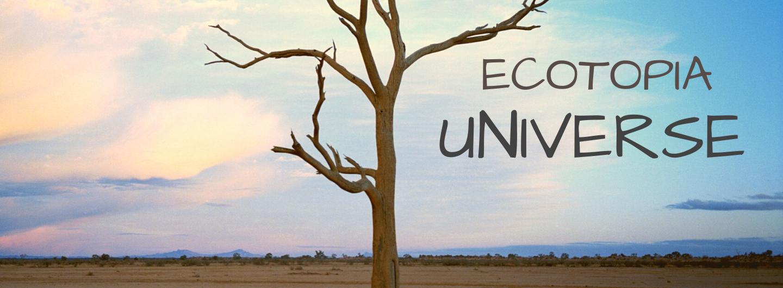 Ecotopia Universe